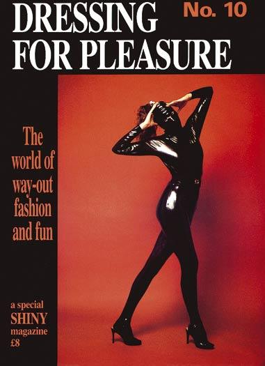 Dressing For Pleasure Digital Magazine #10 Dressing For Pleasure